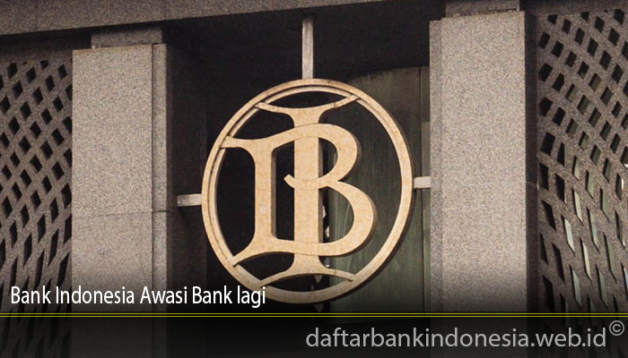 Bank Indonesia Awasi Bank lagi